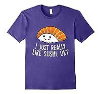 Just Really Like Sushi Ok Japanese Food Sushi Shirts Purple