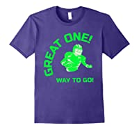 Great One! Way To Go! Football Tees T-shirt Purple