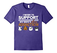 Work To Support My Wife's Dog Addiction Dog Lover Gift Shirts Purple