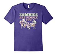 Zombies Are People Too Funny Halloween Shirts Purple