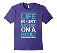 Life Is Better On A Boa L Lake Vacation Shirts Purple