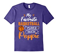 My Favorite Basketball Player Calls Me Poppie Funny Gift T-shirt Purple