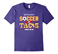 Funny Soccer And Taco Shirt | Funny Soccer Shirts Purple