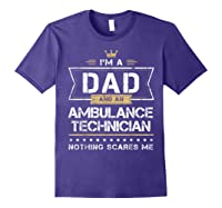 Dad Ambulance Technician Nothing Scares Me Gift Shirts Purple