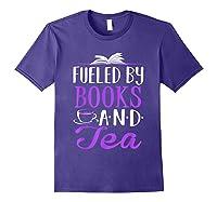 Fueled By Books And Tea Cute Bookworm Shirts Purple