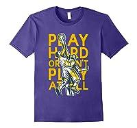 Basketball Play Hard Or Don't Play At All Baller N Gift Shirts Purple