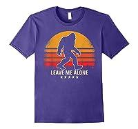 Leave Me Alone Sasquatch Retro Shirts Purple