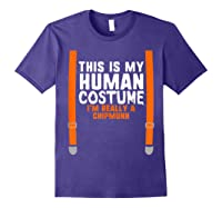 This Is My Human Costume I'm Really A Chipmunk Halloween Shirts Purple