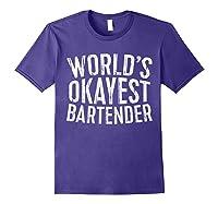 World\\\'s Okayest Bartender T-shirt Purple