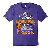 My Favorite Basketball Player Calls Me Papaw Funny Gift T-shirt Purple