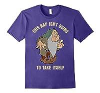 Disney Snow Sleepy This Nap Isn\\\'t Going To Take Itself T-shirt Purple