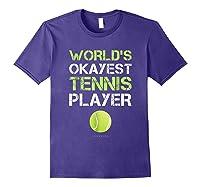 World's Okayest Tennis Player Funny Tennis Shirts Purple