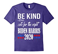 Be Kind And Vote For The Right Bidden Harris Shirts Purple