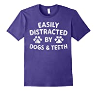 Cute Gift Funny Dentist Easily Distracted By Dogs And Teeth T-shirt Purple