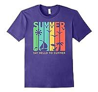 Say Hello To Summer Shirts Purple