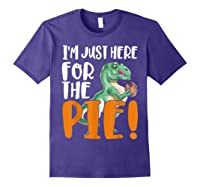 Thanksgiving I'm Just Here For The Pie, Dinosaur Funny Gift Shirts Purple