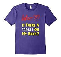 Target On My Back Funny With Bullseye On Back Shirts Purple