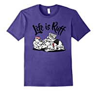 101 Dalmatians Life Is Ruff Shirts Purple