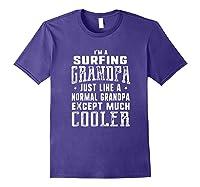 Surfing Grandpa Like A Normal Grandpa Funny T-shirt Purple