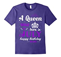 Queen Was Born In July Happy Birthday For Girl Shirts Purple