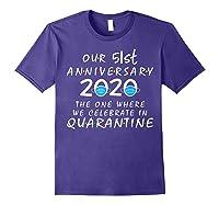 51st Anniversary Celebrate In Quarantine, Social Distancing Shirts Purple