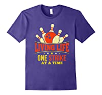 Living Life One Strike At A Time Bowlers Gift Shirts Purple