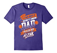 I'm Not Just Her Dad I'm Her Number 1 Fan Basketball Shirts Purple