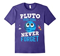 Pluto Never Forge Astronomy Science Space Geek Shirts Purple