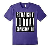Straight Outta Cranston Rhode Island Home Shirts Purple