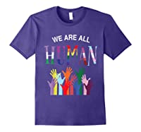 We Are All Human For Pride Transgender, Gay And Pansexual T-shirt Purple