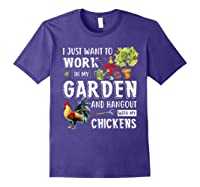 I Just Want To Work In My Garden And Hang Out With Chickens T-shirt Purple