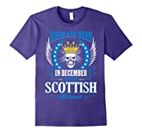 Kings Are Born In December With Scottish Blood Shirts Purple