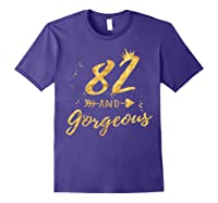82nd Birthday Party Gift For , 82 And Gorgeous Shirts Purple