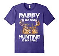 Pappy Is My Name Hunting Is My Game Shirts Purple