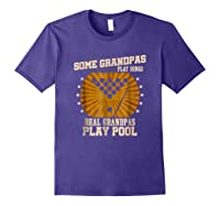 Billiards Grandpa Real Grandpas Play Pool Shirts Purple