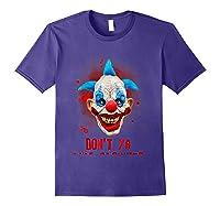 Don't Ya Like Clowns? Scary Horror Clown Halloween Costume T-shirt Purple
