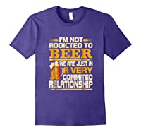 I'm Not Addicted To Beer Funny Beer Addicted Drinking Shirts Purple