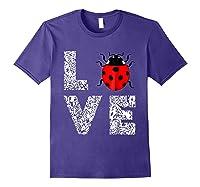 Ladybugs Love Insects Bugs Entomology Sweet T-shirts Gifts Purple