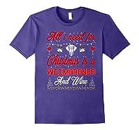 All I Want For Christmas Weimaraner And Wine Gift Premium T-shirt Purple