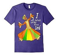 Praise Dance, I Will Dance Unto The Lord Inspirational Shirts Purple