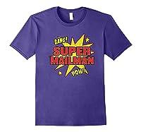 Super Mailman Super Power Mail Carrier Gift Shirts Purple