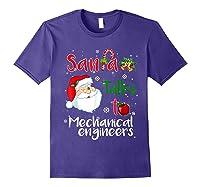 Santa Talks To Mechanical Engineers Christmas Ugly Xmas Shirts Purple