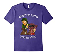 Shut Up Liver Youre Fine St Patricks Day Gifts Shirts Purple