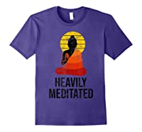 Funny Yoga Quote For Heavily Over Meditated Buddha Shirts Purple