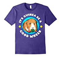 It\\\'s Guinea Be A Good Wheek   Cute Cavy Gift   Guinea Pig T-shirt Purple