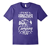 It's Not A Hangover It's Camping Flu Funny Camping Quote Shirts Purple
