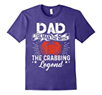 Dad The Man The Myth The Crabbing Legend Fathers Day Shirts Purple