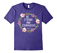 Inspirational, Be Strong And Courageous Faith S Shirts Purple