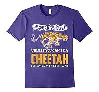 Cheetah Cheetah Tshrirt Always Be Yourself Shirts Purple