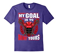 My Goal Is To Deny Yours Lacrosse Goalie & Defender T-shirt Purple
